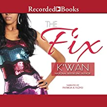 The Fix (       UNABRIDGED) by  K'wan Narrated by Patricia Floyd