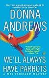 We'll Always Have Parrots (Meg Langslow Mysteries Book 5)