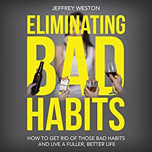 Eliminating Bad Habits Audiobook