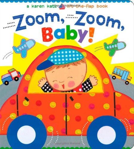 Zoom-Zoom-Baby-A-Karen-Katz-Lift-the-Flap-Book-Karen-Katz-Lift-The-Flap-Books