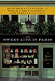 Image of The Sweet Life in Paris: Delicious Adventures in the World's Most Glorious - and Perplexing - City