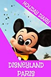 Felicity Dugant Holiday Diary Disneyland Paris - Girls Edition
