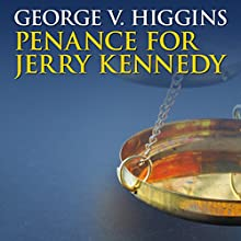 Penance for Jerry Kennedy Audiobook by George V. Higgins Narrated by Stephen Bowlby