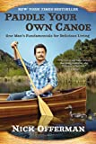 Paddle Your Own Canoe: One Mans Fundamentals for Delicious Living