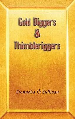 """Gold Diggers & Thimbleriggers par Donncha Ã"""" Sullivan"""