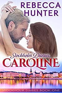 Stockholm Diaries, Caroline by Rebecca Hunter ebook deal