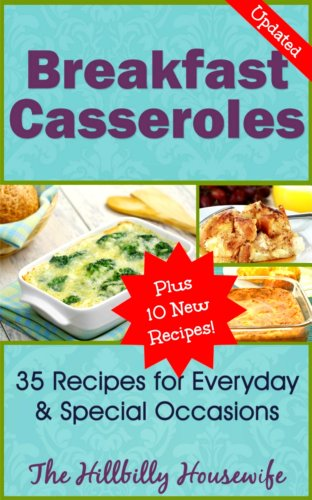 Breakfast Casserole Recipes - 45 Recipes to Jump Start Your Morning (Hillbilly Housewife Cookbooks Book 7) (Breakfast Casserole Recipes compare prices)