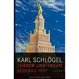 """Terror und Traum: Moskau 1937von """"Karl Schl�gel"""""""