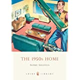 The 1950s Home (Shire Library)by Sophie Leighton
