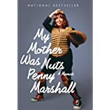 My Mother Was Nuts ~ Penny Marshall