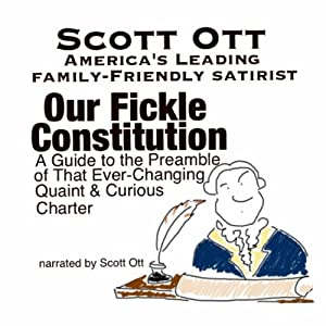 Our Fickle Constitution | [Scott Ott]