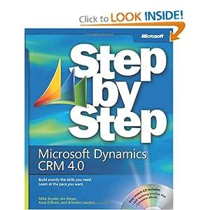 Microsoft® Dynamics(TM) CRM 4.0 Step Step