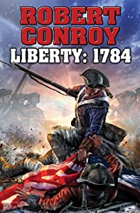 Liberty 1784: The Second War for Independence by Robert Conroy
