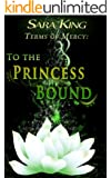 To the Princess Bound (Terms of Mercy series Book 1) (English Edition)