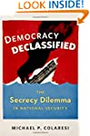 Democracy Declassified: The Secrecy D...