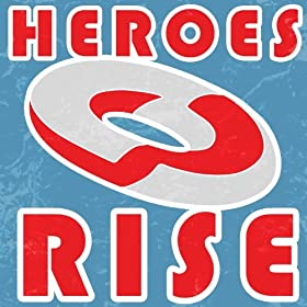 Heroes Rise