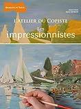 echange, troc André Fisch, Agnès Raynaud - L'atelier du copiste - Les impressionnistes