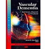 [(Vascular Dementia: Risk Factors, Diagnosis & Treatment)] [Author: Sarah R. Jacobsen] published on (June, 2011)