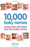 Holly Ivins 10,000 Baby Names: How to choose the best name for your baby