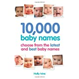 10,000 Baby Names: How to choose the best name for your babyby Holly Ivins