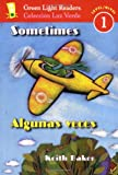 Sometimes/Algunas veces (Green Light Readers Level 1) (015205961X) by Baker, Keith