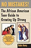 No Mistakes! The African American Teen Guide to Growing Up Strong [Paperback]