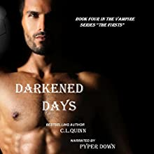 Darkened Days: The Firsts, Book 4 (       UNABRIDGED) by C.L. Quinn Narrated by Pyper Down