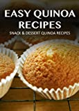 Snack & Dessert Quinoa Recipes (Easy Quinoa Recipes)