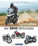 Motorräder BMW: Das Motorrad Buch als Nachschlagewerk und Typenatlas inkl. allen Modellen bis hin zur neuen R 1200 GS mit exklusiven Infos und unveröffentlichten Fotos auf ca. 180 Abbildungen
