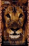 Soul of a Lion: One Womans Quest to Rescue Africas Wildlife Refugees