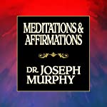 Meditations & Affirmations | Dr. Joseph Murphy