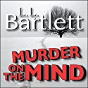 Murder on the Mind: The Jeff Resnick Mystery Series, Book 1 Audiobook by L.L. Bartlett Narrated by Steven Barnett