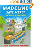 Madeline Says Merci: The Always-Be-Po...