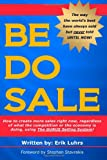 Be Do Sale: How to create more sales right now, regardless of what the competition or the economy is doing, using The GURUS Selling System! Erik Luhrs