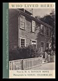 img - for Who Lived Here? A Baker's Dozen of Historic New England Houses and Their Occupants book / textbook / text book