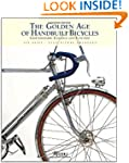 The Golden Age of Handbuilt Bicycles:...