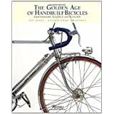The Golden Age of Handbuilt Bicycles: Craftsmanship, Elegance, and Functionby Jan Heine