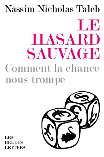 Le Hasard sauvage: Comment la chance nous trompe (Romans, Essais, Poésie, Documents)