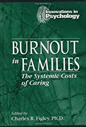 Burnout in Families: The Systemic Costs of Caring