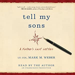 Tell My Sons: A Father's Last Letters | [Lt. Col. Mark Weber]