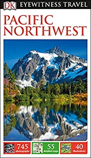 Book Cover: DK Eyewitness Travel Guide: Pacific Northwest