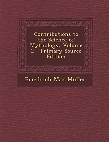 Contributions to the Science of Mythology, Volume 2 - Primary Source Edition