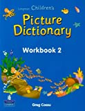 Longman Children's Picture Dictionary: Workbook 2