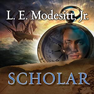 Scholar: The Fourth Book of the Imager Portfolio | [L. E. Modesitt Jr.]