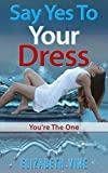 Say Yes To Your Dress - Start Losing Weight Today: You're The One