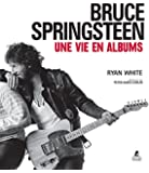 Bruce Springsteen, une vie en albums