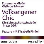 Volkseigener Chic: Die Sehnsucht nach Mode in der DDR   Rosemarie Mieder,Gislinde Schwarz