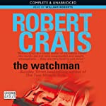 The Watchman (       UNABRIDGED) by Robert Crais Narrated by William Roberts