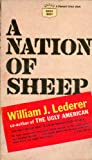 A Nation of Sheep (0393052885) by Lederer, William J.
