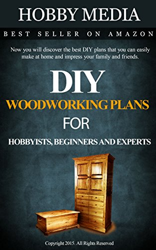 Free Kindle Book : DIY Woodworking Plans for Hobbyists, Beginners and Experts